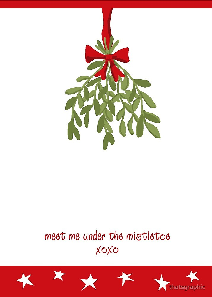 Meet me under the mistletoe by thatsgraphic