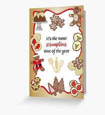 It's the most scrumptious time of the year Greeting Card