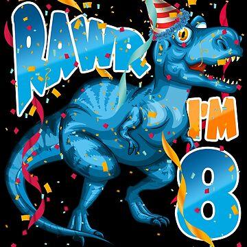 Tyrannosaurus Rex 8th Birthday Shirt for Kids - Dinosaur RAWR I'm 8 by proeinstein