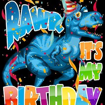 Tyrannosaurus Rex Birthday Shirt for Kids - Dinosaur RAWR it's my Birthday by proeinstein