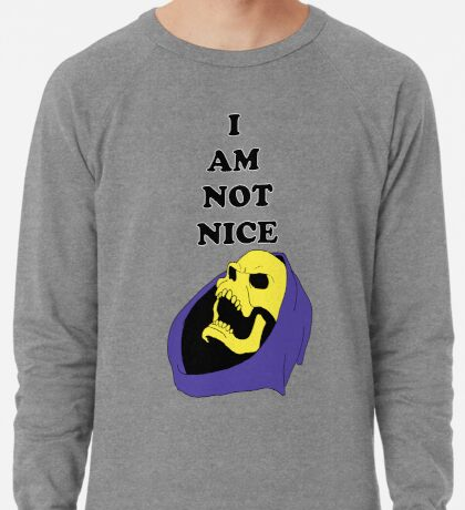 I AM NOT NICE Lightweight Sweatshirt
