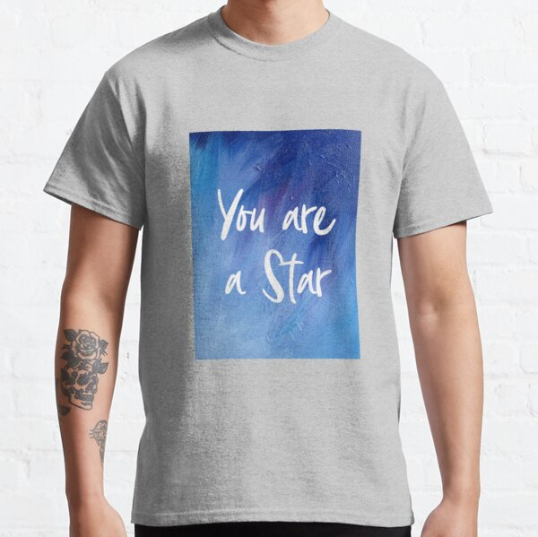 You are a Star Classic T-Shirt
