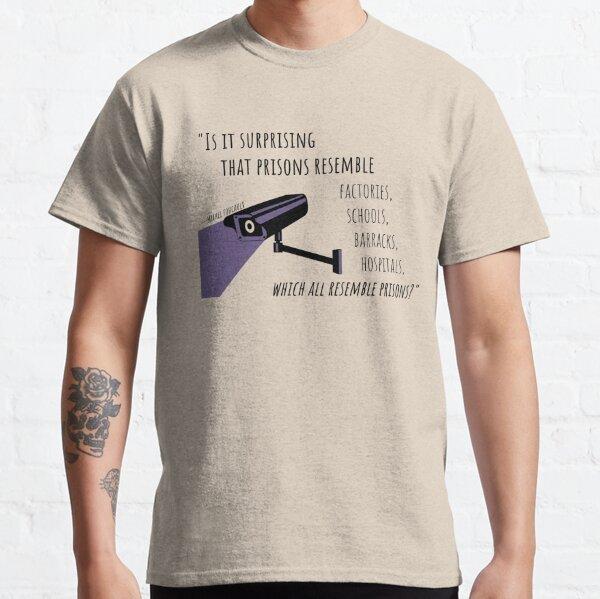 Foucault sur les prisons, les hôpitaux, les écoles, etc. T-shirt classique
