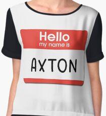 Axton - Hello My Name is Axton Chiffon Top