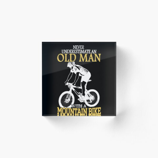 Never Underestimate An Old Man With A Mountain Bike T-Shirt Acrylic Block