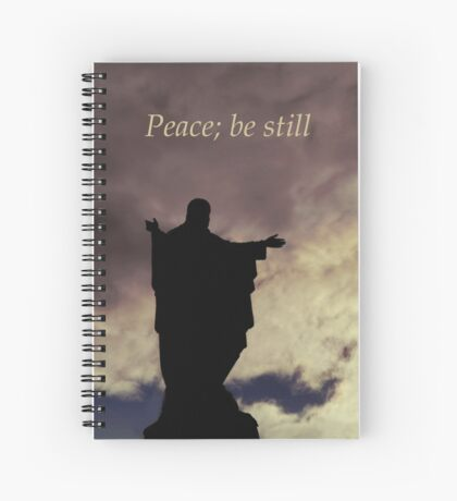 Peace; be still Spiral Notebook