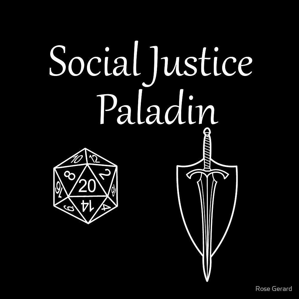 Social Justice Paladin by Rose Gerard