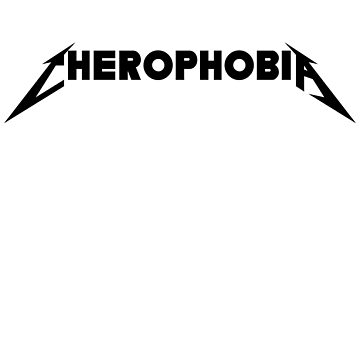 CHEROPHOBIA by karmadesigner