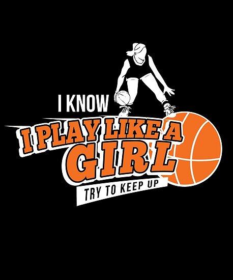 i know i play like a girl cool sport basketball posters by leyogi