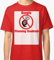 4Q T-Shirt . Style T3 Google Planning Backlash Classic T-Shirt