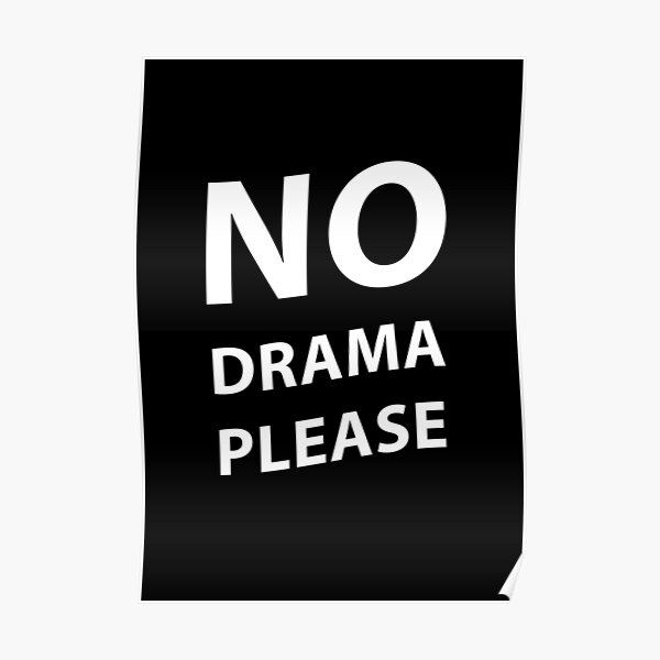 No Drama Please Quote Gifts Merchandise Redbubble