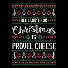 All I Want For Christmas Is Provel Cheese Ugly Christmas Sweater by wantneedlove