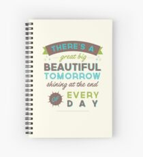 Beautiful Tomorrow (For light backgrounds) Spiral Notebook