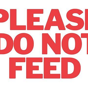 Please Do Not Feed by Eurozerozero