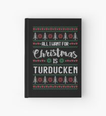 All I Want For Christmas Is Turducken Ugly Christmas Sweater Hardcover Journal