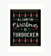 All I Want For Christmas Is Turducken Ugly Christmas Sweater Art Print