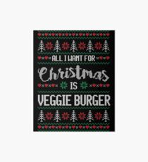 All I Want For Christmas Is Veggie Burger Ugly Christmas Sweater Art Board