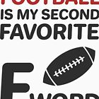« Le football est mon deuxième tee-shirt drôle de mot préféré de F » par artvia