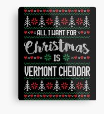 All I Want For Christmas Is Vermont Cheddar Ugly Christmas Sweater Metal Print