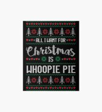 All I Want For Christmas Is Whoopie Pie Ugly Christmas Sweater Art Board
