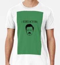 i regret nothing Premium T-Shirt