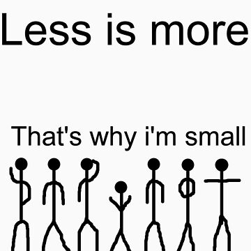 Less is more by Pezza