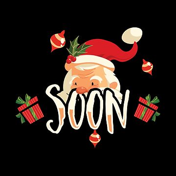 Santa is Coming Soon - Christmas Holiday by Ding-One