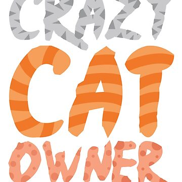 Crazy Cat Owner by MrD-Shirts