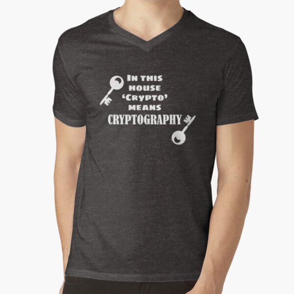 In This House, 'Crypto' Means Cryptography V-Neck T-Shirt