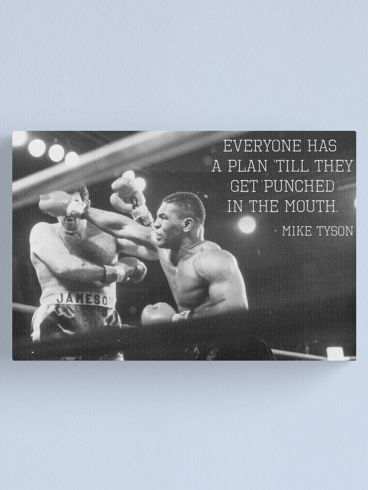 Alternate view of Mike Tyson - Everyone Has A Plan Till They Get Punched In The Mouth Canvas Print