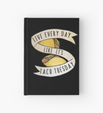 Live every day like it's taco tuesday Hardcover Journal