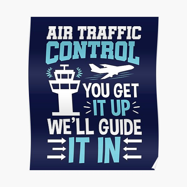 Air Traffic Controller Funny Quote Gifts Poster