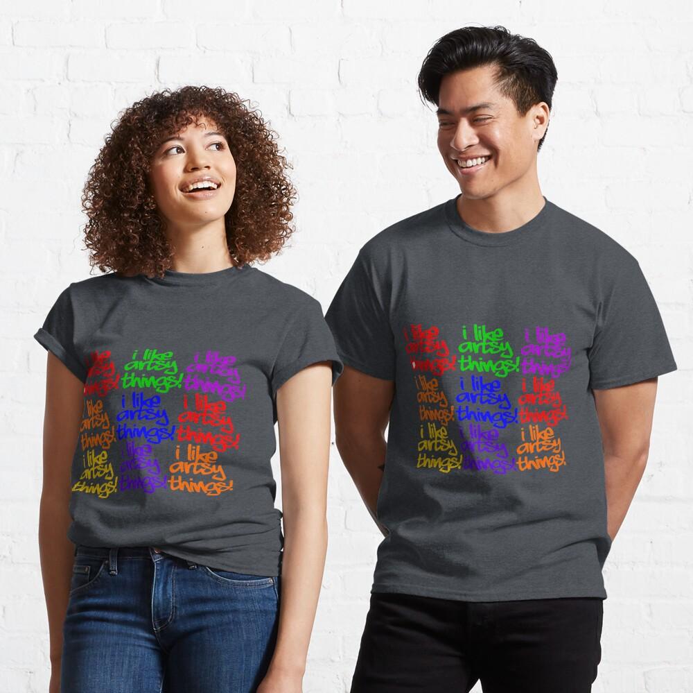 I Like Artsy Things Classic T-Shirt