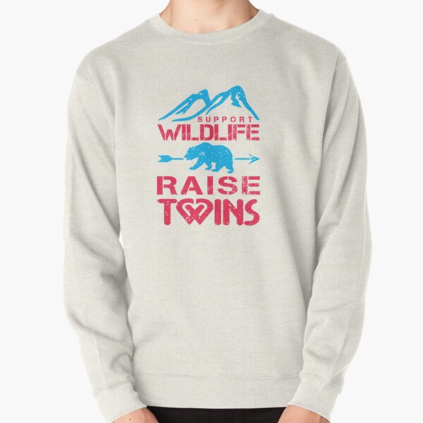 Support Wildlife...Raise Twins Pullover Sweatshirt