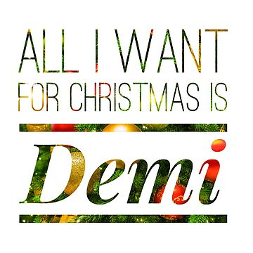 'All I Want For Christmas Is Demi' Mug by lovaticart