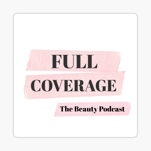 Full Coverage Podcast Sticker