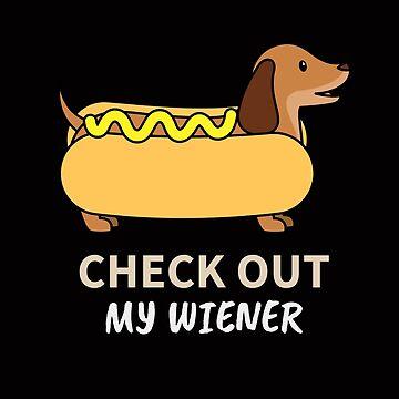 Check Out My Wiener Funny Dachshund Joke by TrndSttr