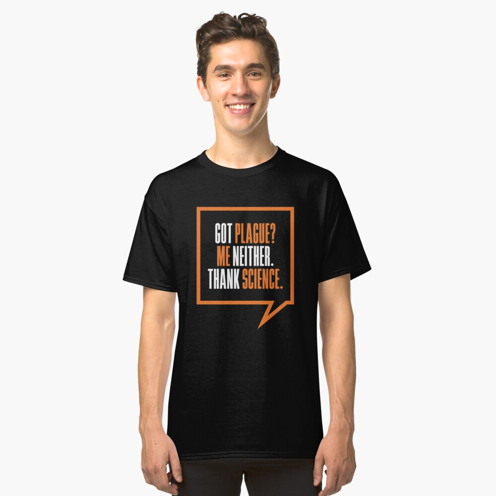 'Got Plague? ' Great Science Global  Classic T-Shirt Front