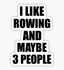 ROWING Lover Funny Gift Idea I Like Hobby Sticker