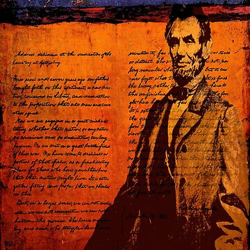 ABRAHAM LINCOLN AND THE GETTYSBURG ADDRESS by Overthetopsm