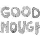 Good enough by Yael Kisel