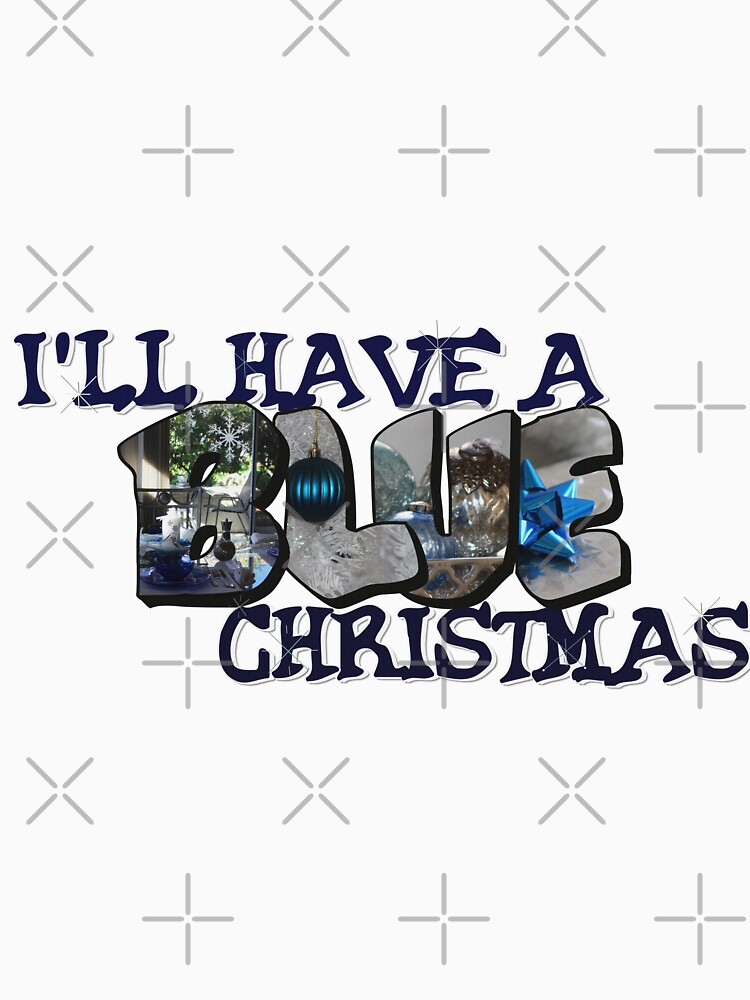 I'll Have A Blue Christmas Big Letter by ButterflysAttic