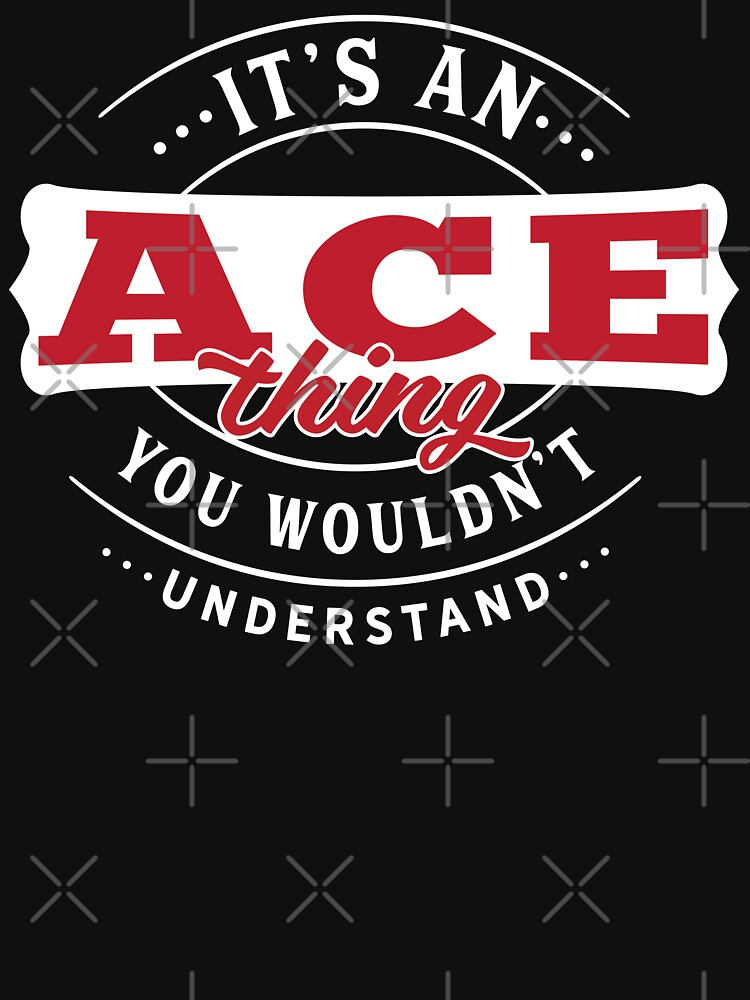 Ace Thing You Wouldn't Understand by wantneedlove