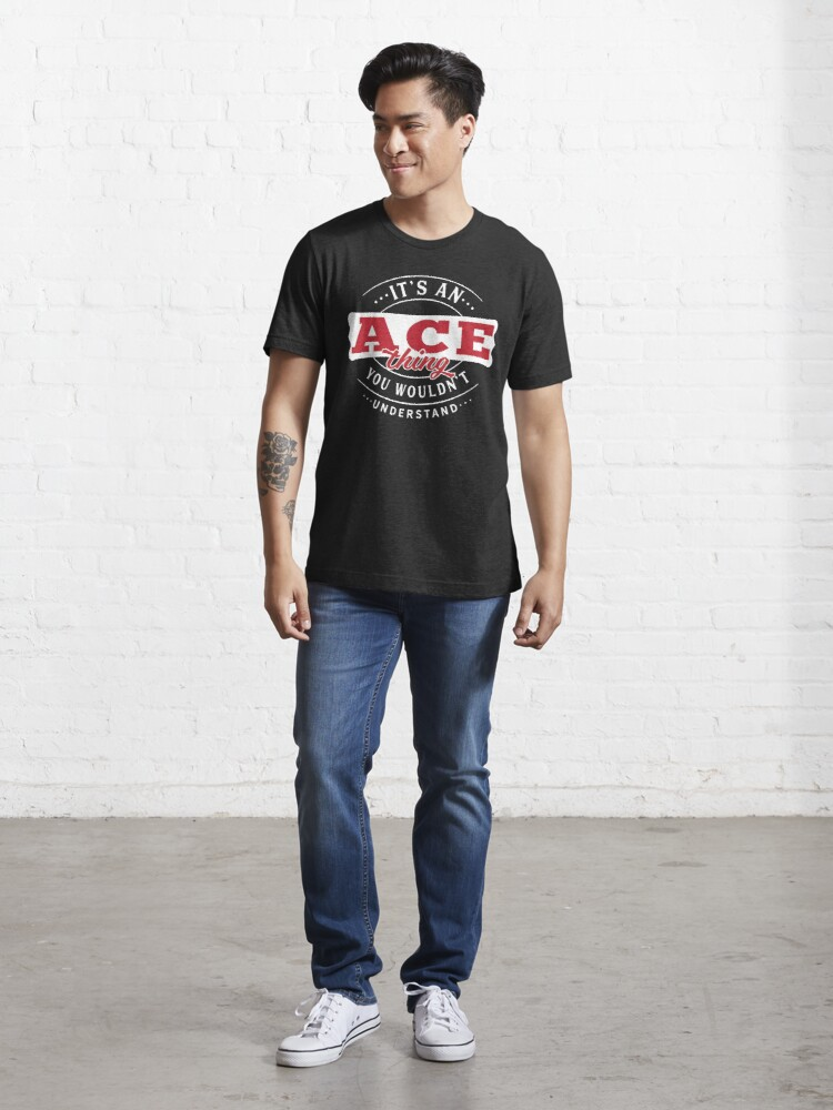 Alternate view of Ace Thing You Wouldn't Understand Essential T-Shirt