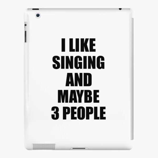 SINGING Lover Funny Gift Idea I Like Hobby iPad Snap Case