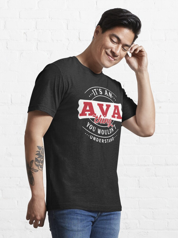Alternate view of Ava Thing You Wouldn't Understand Essential T-Shirt