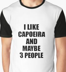 CAPOEIRA Lover Funny Gift Idea I Like Hobby Graphic T-Shirt