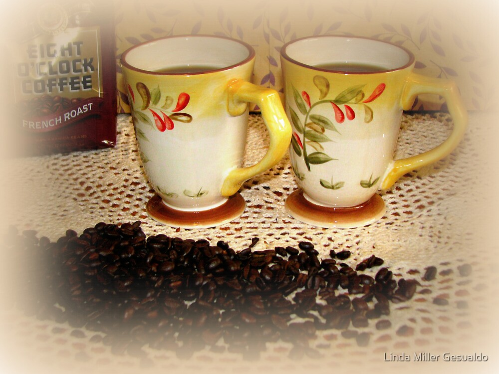 Coffee For You And me by Linda Miller Gesualdo
