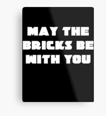 MAY THE BRICKS BE WITH YOU Metal Print