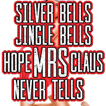 Mrs Claus Never Tells by ip7s